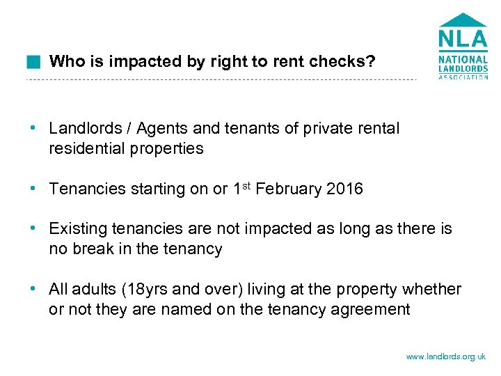 Who is impacted by right to rent checks? • Landlords / Agents and tenants