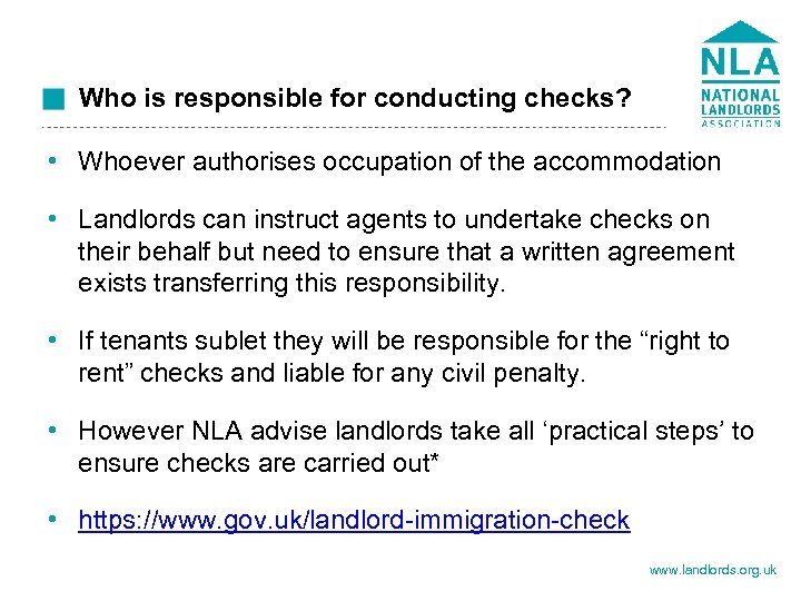 Who is responsible for conducting checks? • Whoever authorises occupation of the accommodation •
