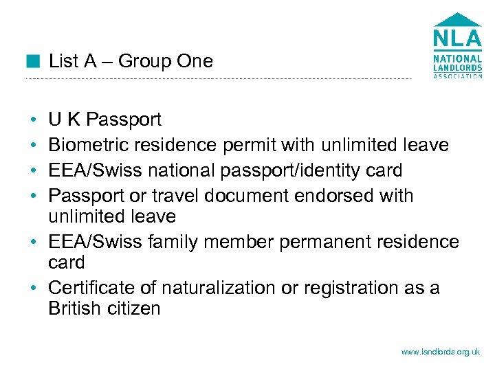 List A – Group One • • U K Passport Biometric residence permit with