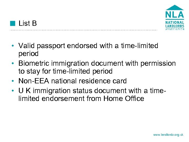 List B • Valid passport endorsed with a time-limited period • Biometric immigration document