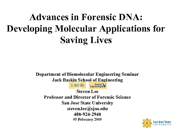 Advances in Forensic DNA: Developing Molecular Applications for Saving Lives Department of Biomolecular Engineering