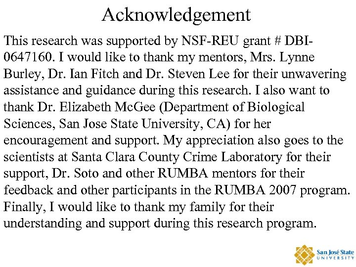 Acknowledgement This research was supported by NSF-REU grant # DBI 0647160. I would like