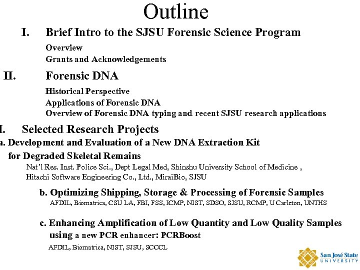 Outline I. Brief Intro to the SJSU Forensic Science Program Overview Grants and Acknowledgements