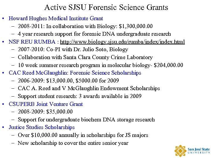 Active SJSU Forensic Science Grants • Howard Hughes Medical Institute Grant – 2008 -2011: