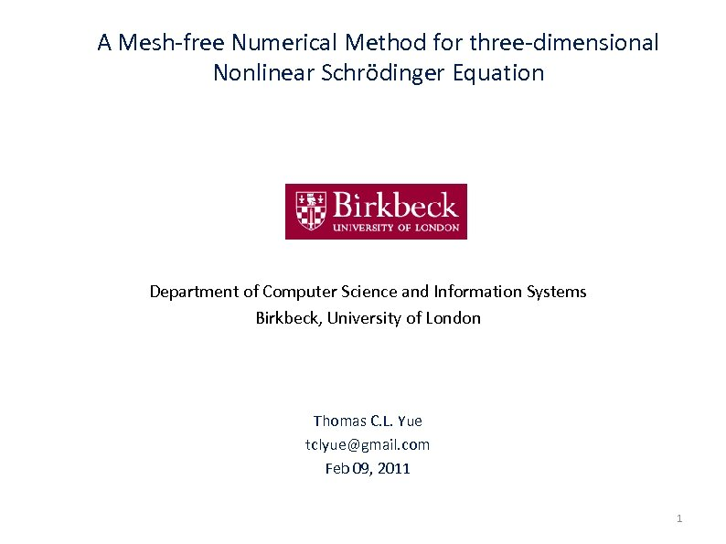 A Mesh-free Numerical Method for three-dimensional Nonlinear Schrödinger Equation Department of Computer Science and