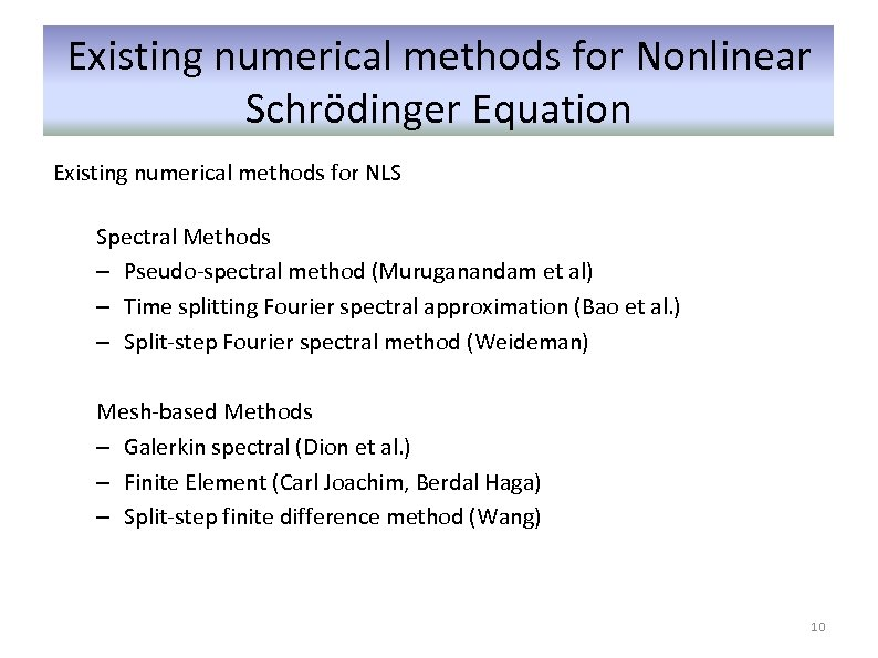 Existing numerical methods for Nonlinear Schrödinger Equation Existing numerical methods for NLS Spectral Methods