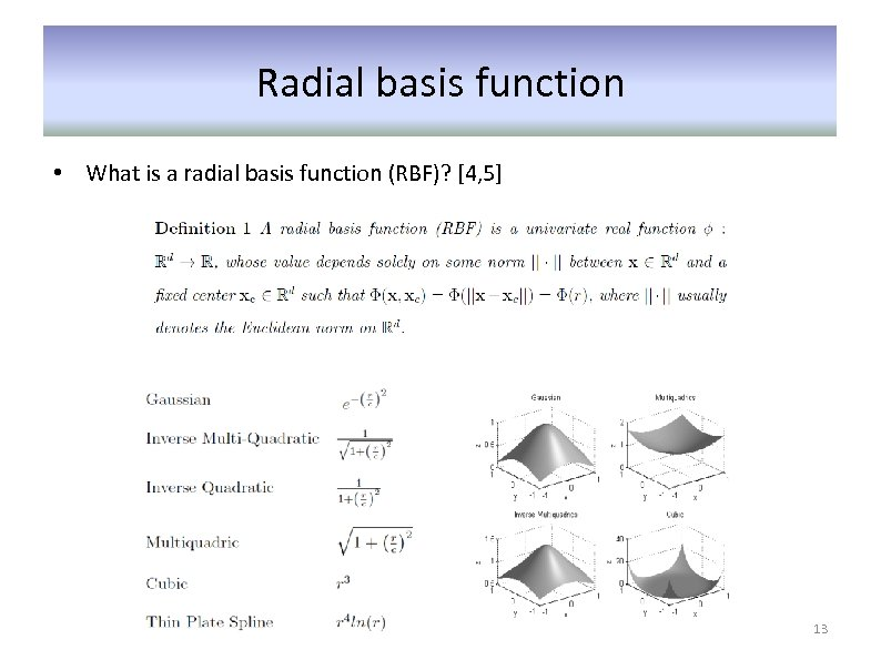 Radial basis function • What is a radial basis function (RBF)? [4, 5] 13
