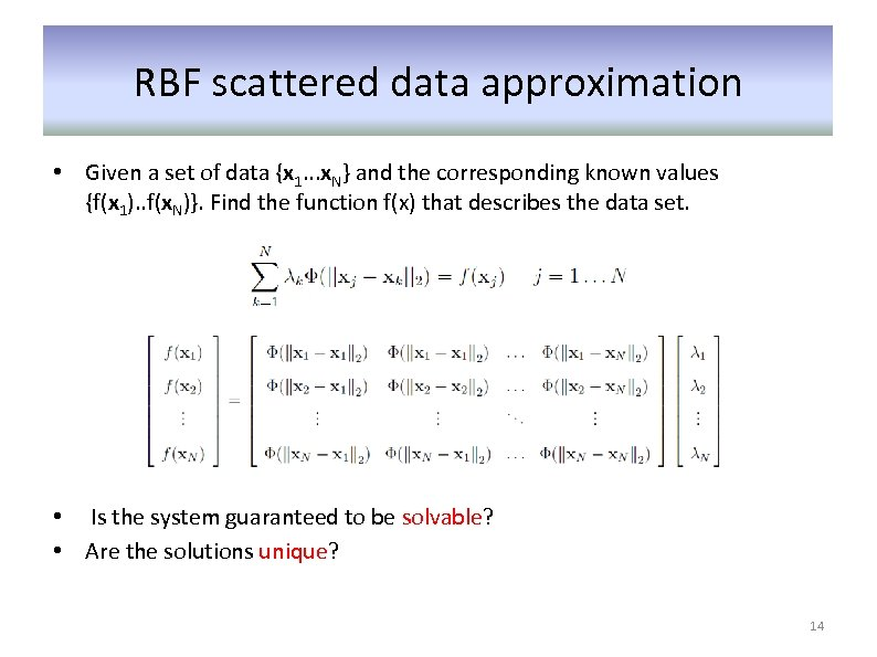 RBF scattered data approximation • Given a set of data {x 1. . .