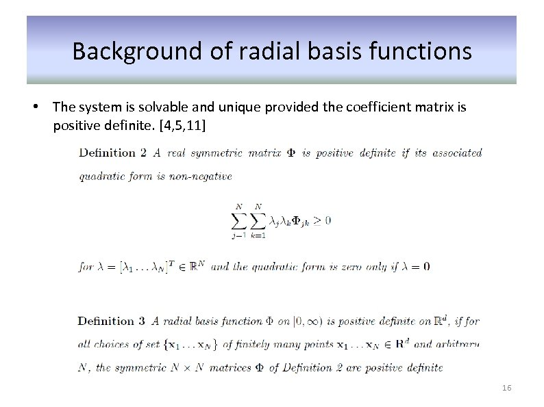 Background of radial basis functions • The system is solvable and unique provided the