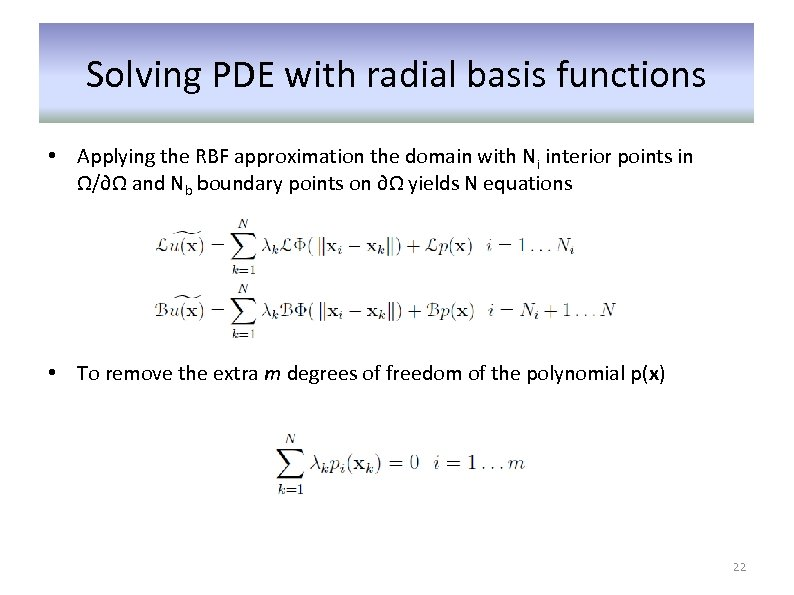 Solving PDE with radial basis functions • Applying the RBF approximation the domain with