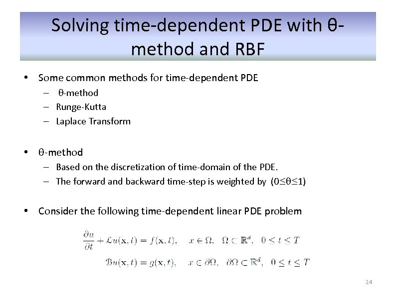 Solving time-dependent PDE with θmethod and RBF • Some common methods for time-dependent PDE