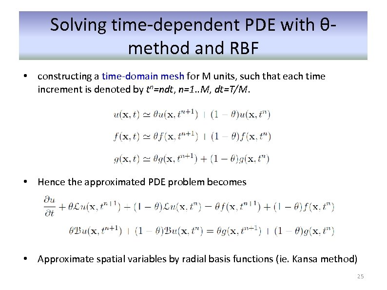 Solving time-dependent PDE with θmethod and RBF • constructing a time-domain mesh for M
