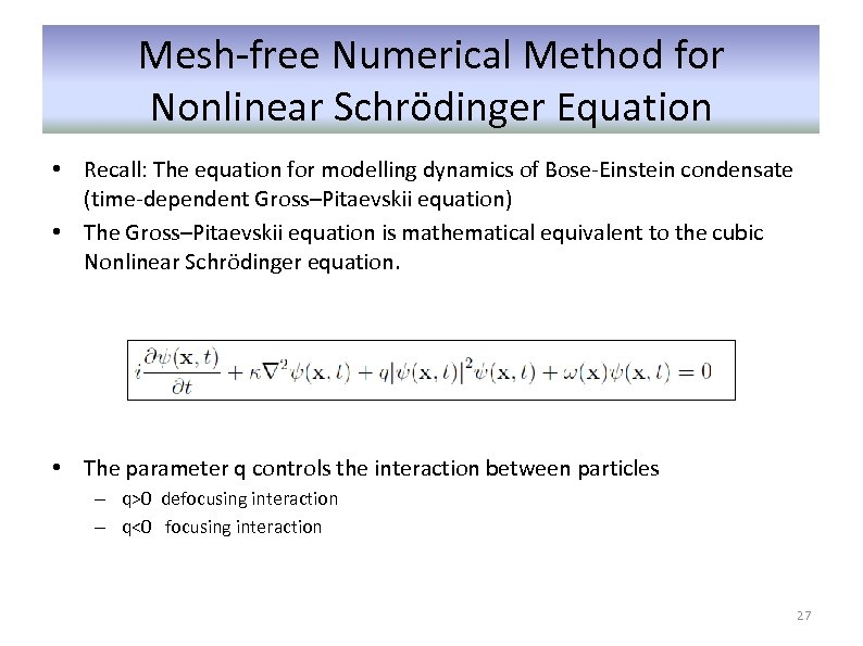 Mesh-free Numerical Method for Nonlinear Schrödinger Equation • Recall: The equation for modelling dynamics