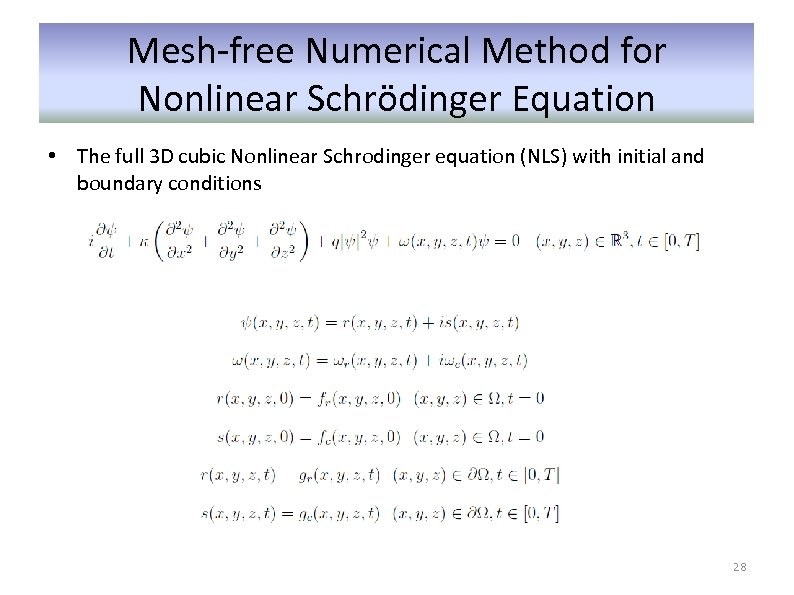Mesh-free Numerical Method for Nonlinear Schrödinger Equation • The full 3 D cubic Nonlinear