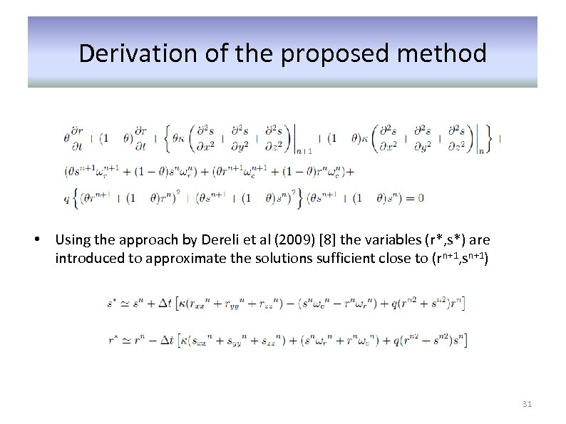Derivation of the proposed method • Using the approach by Dereli et al (2009)