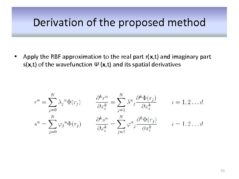 Derivation of the proposed method • Apply the RBF approximation to the real part
