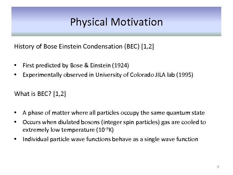 Physical Motivation History of Bose Einstein Condensation (BEC) [1, 2] • First predicted by