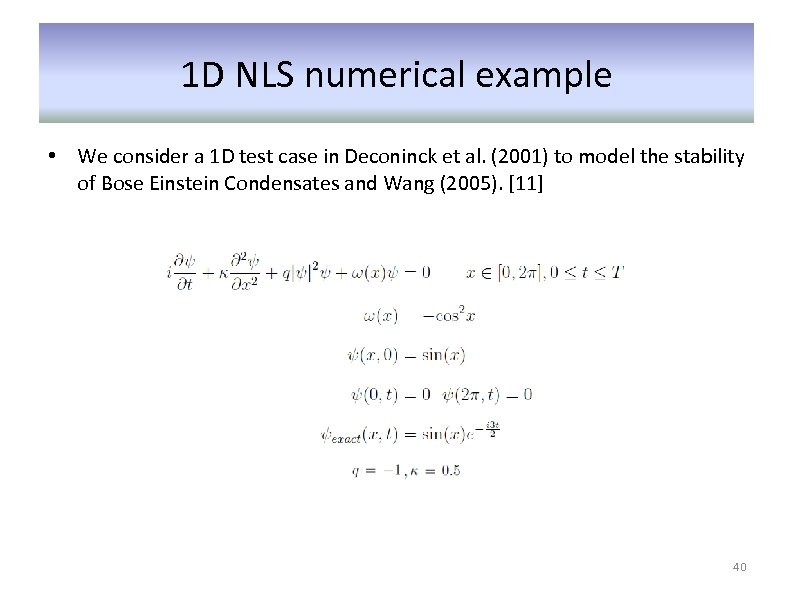 1 D NLS numerical example • We consider a 1 D test case in