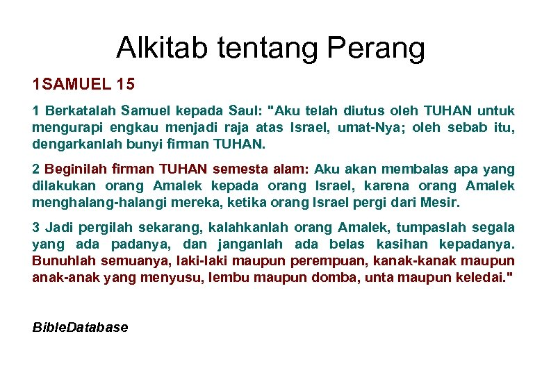 Alkitab tentang Perang 1 SAMUEL 15 1 Berkatalah Samuel kepada Saul: