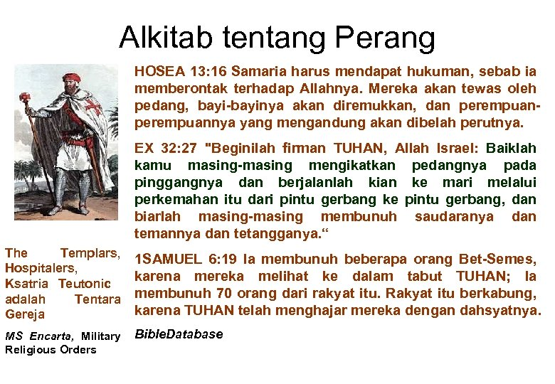 Alkitab tentang Perang HOSEA 13: 16 Samaria harus mendapat hukuman, sebab ia memberontak terhadap