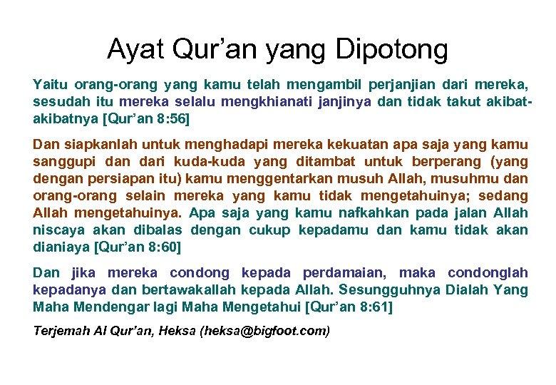 Ayat Qur'an yang Dipotong Yaitu orang-orang yang kamu telah mengambil perjanjian dari mereka, sesudah