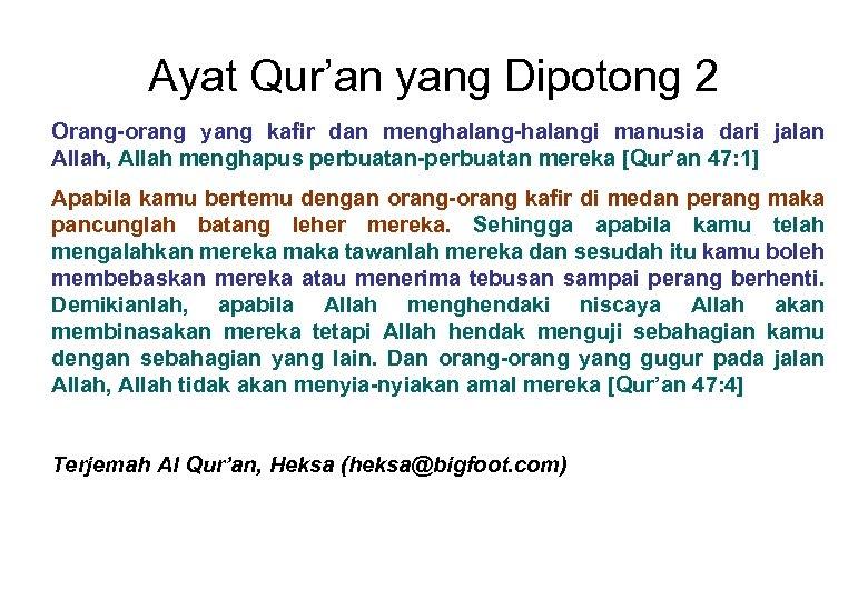 Ayat Qur'an yang Dipotong 2 Orang-orang yang kafir dan menghalang-halangi manusia dari jalan Allah,