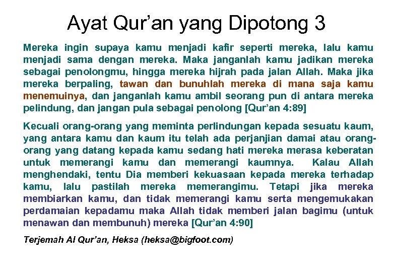 Ayat Qur'an yang Dipotong 3 Mereka ingin supaya kamu menjadi kafir seperti mereka, lalu