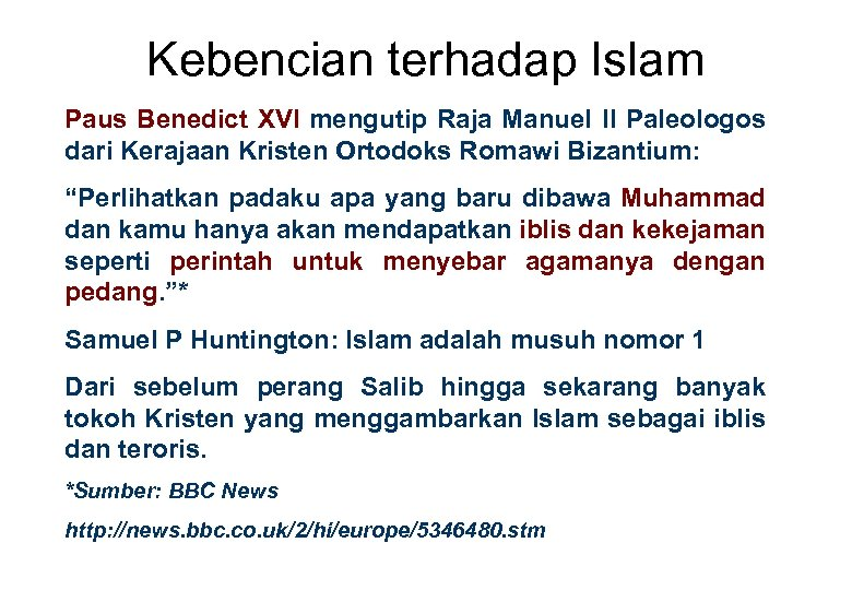 Kebencian terhadap Islam Paus Benedict XVI mengutip Raja Manuel II Paleologos dari Kerajaan Kristen