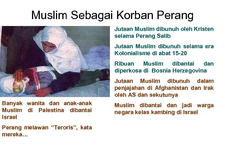 Muslim Sebagai Korban Perang Jutaan Muslim dibunuh oleh Kristen selama Perang Salib Jutaan Muslim