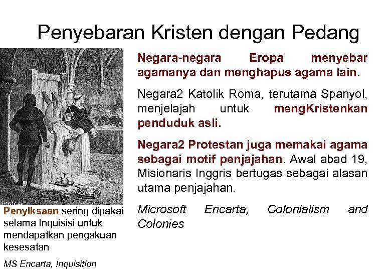 Penyebaran Kristen dengan Pedang Negara-negara Eropa menyebar agamanya dan menghapus agama lain. Negara 2