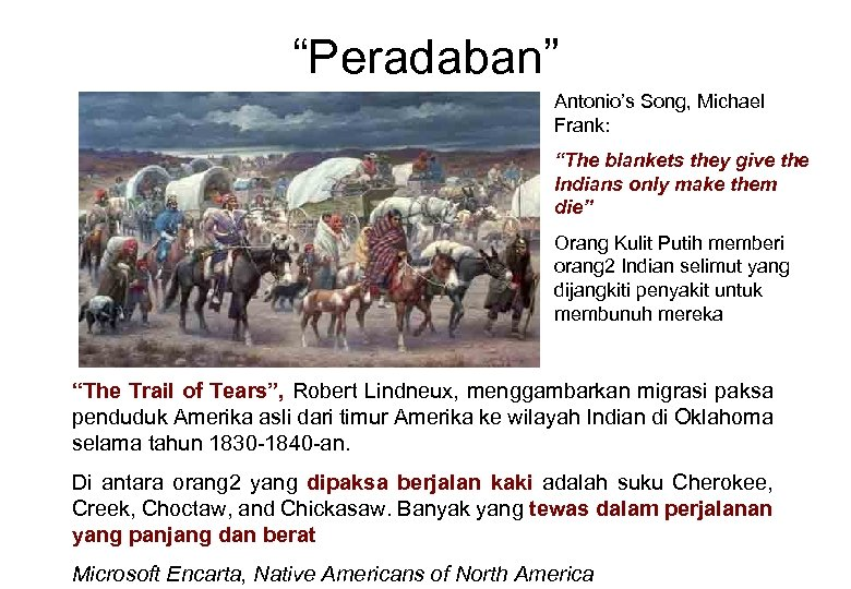 """Peradaban"" Antonio's Song, Michael Frank: ""The blankets they give the Indians only make them"