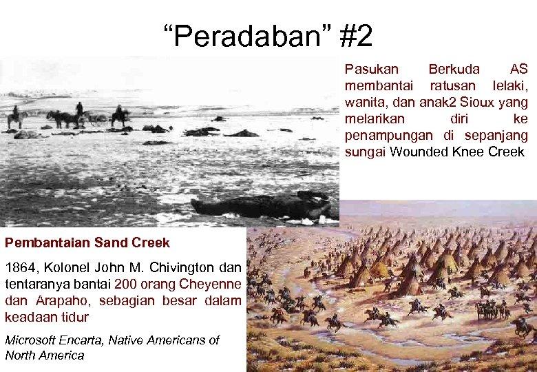 """""""Peradaban"""" #2 Pasukan Berkuda AS membantai ratusan lelaki, wanita, dan anak 2 Sioux yang"""