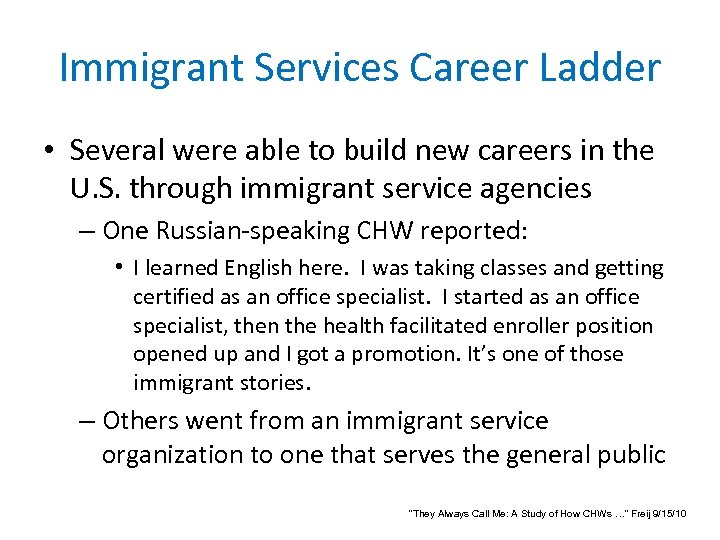 Immigrant Services Career Ladder • Several were able to build new careers in the