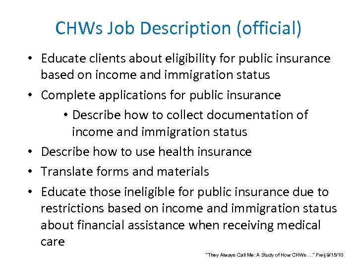 CHWs Job Description (official) • Educate clients about eligibility for public insurance based on