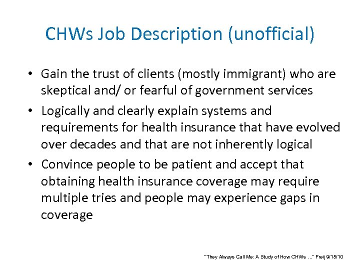 CHWs Job Description (unofficial) • Gain the trust of clients (mostly immigrant) who are
