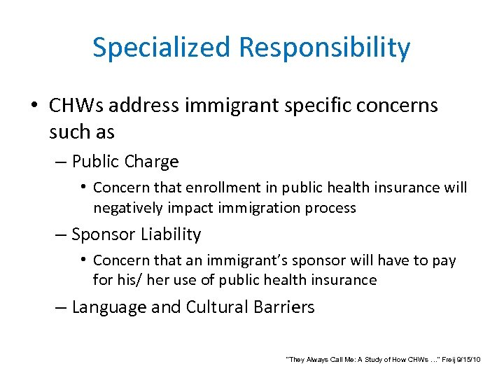 Specialized Responsibility • CHWs address immigrant specific concerns such as – Public Charge •