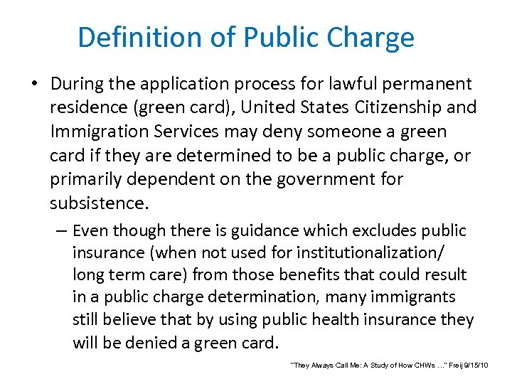 Definition of Public Charge • During the application process for lawful permanent residence (green