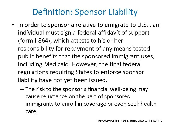 Definition: Sponsor Liability • In order to sponsor a relative to emigrate to U.