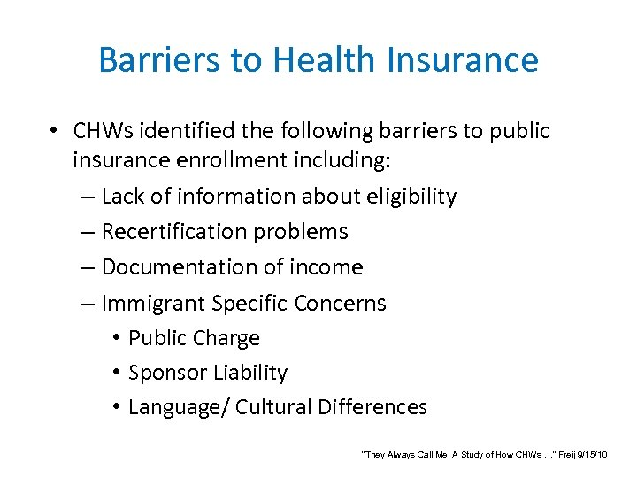 Barriers to Health Insurance • CHWs identified the following barriers to public insurance enrollment