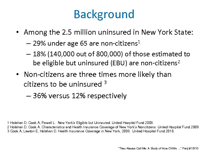 Background • Among the 2. 5 million uninsured in New York State: – 29%