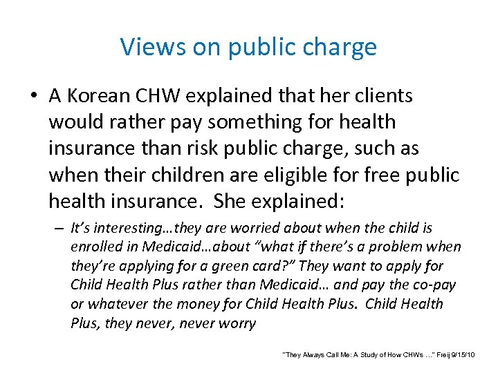 Views on public charge • A Korean CHW explained that her clients would rather