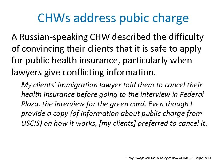 CHWs address pubic charge A Russian-speaking CHW described the difficulty of convincing their clients