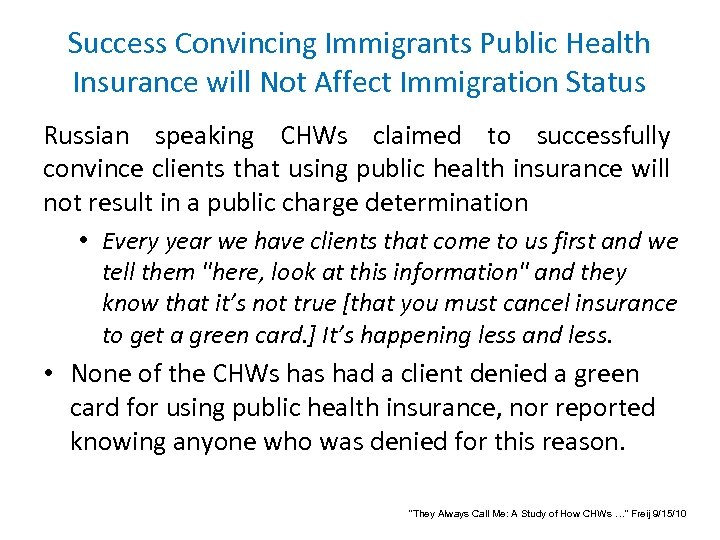 Success Convincing Immigrants Public Health Insurance will Not Affect Immigration Status Russian speaking CHWs