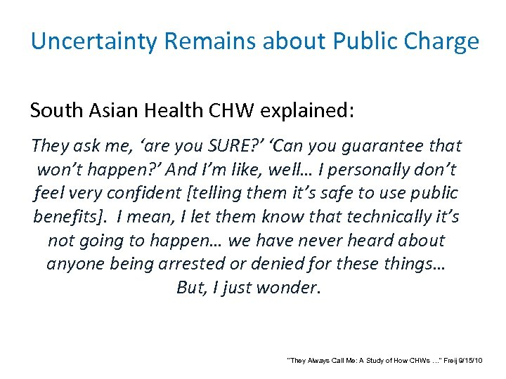 Uncertainty Remains about Public Charge South Asian Health CHW explained: They ask me, 'are