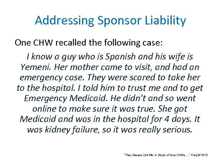 Addressing Sponsor Liability One CHW recalled the following case: I know a guy who