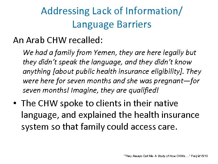 Addressing Lack of Information/ Language Barriers An Arab CHW recalled: We had a family