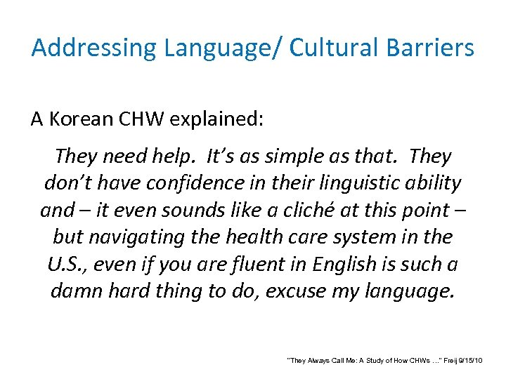 Addressing Language/ Cultural Barriers A Korean CHW explained: They need help. It's as simple
