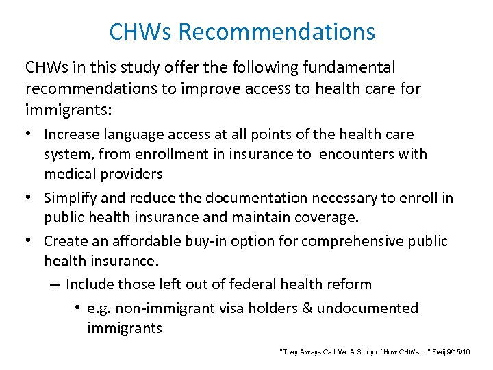 CHWs Recommendations CHWs in this study offer the following fundamental recommendations to improve access