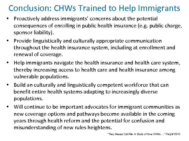Conclusion: CHWs Trained to Help Immigrants • Proactively address immigrants' concerns about the potential
