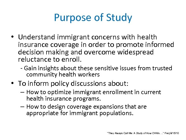 Purpose of Study • Understand immigrant concerns with health insurance coverage in order to